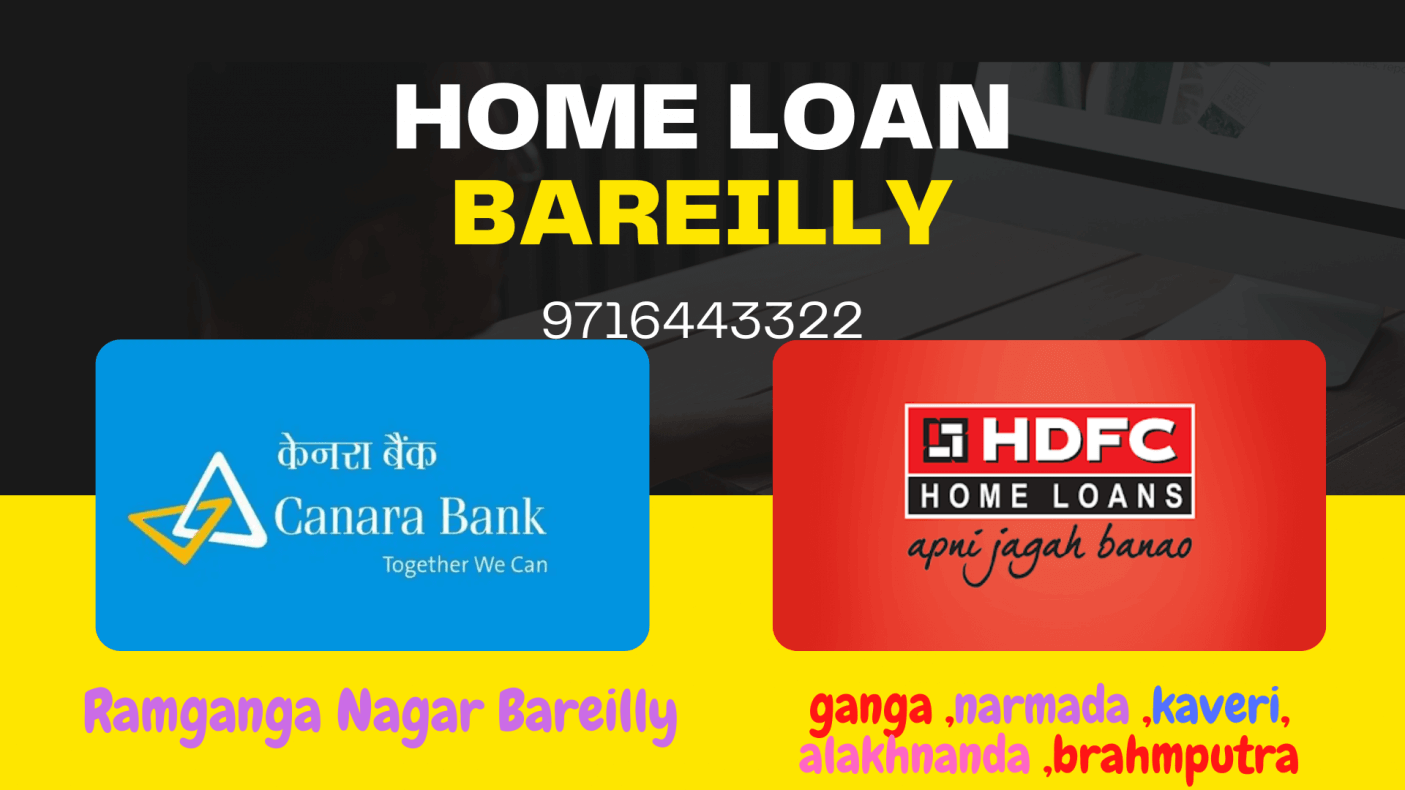 Home Loan in Bareilly from Canara Bank and HDFC Bank